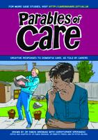 Parables of care:  Creative responses to dementia care, as told to carers