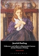 Jewish feeling : difference and affect in Nineteenth-Century Jewish women's writing