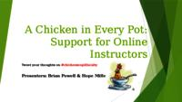A chicken in every pot: Support for online instructors